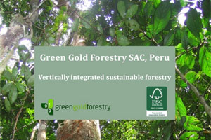 Vertically Integrated Sustainable Forestry- Green Gold Forestry SAC Peru